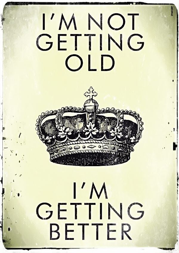 I am not getting old