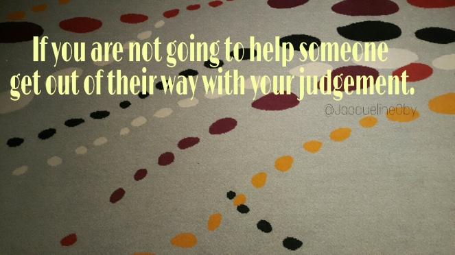 Quit Judging, Quotes